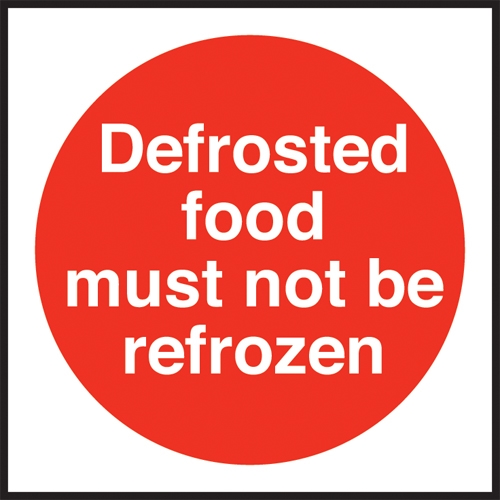 Defrosted Food Must Not Be Refrozen  Self Adhesive Sign 100 x 100mm Red