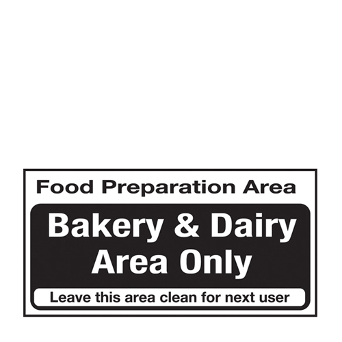 Bakery & Dairy Area Only  Self Adhesive Sign 100 x 200mm Black