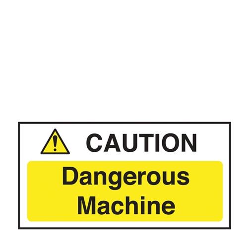 Caution Dangerous Machine  Self Adhesive Sign 100 x 200mm Yellow