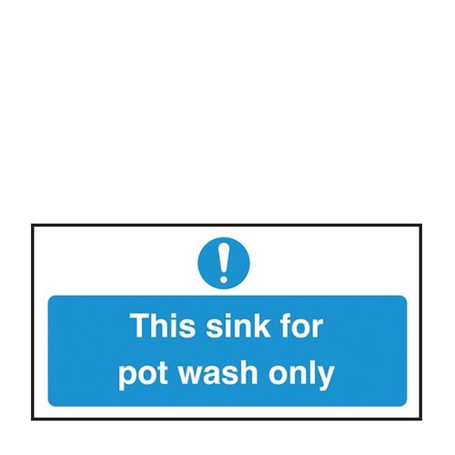 This Sink is For Pot Wash Only Self Adhesive Sign 100 x 200mm Blue